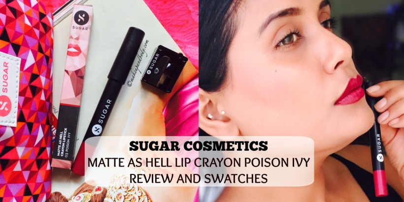 SUGAR COSMETICS MATTE AS HELL LIP CRAYON – POISON IVY REVIEW AND SWATCHES cover pic