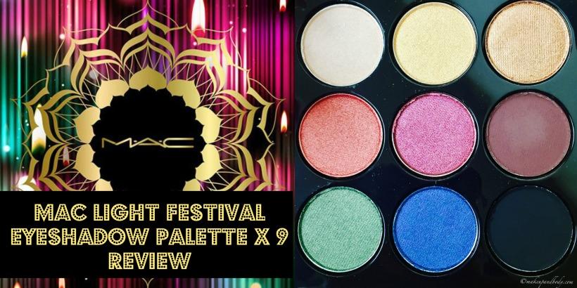 mac-light-festival-eyeshadow-palette-x-9-review